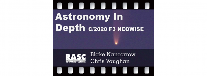 Astronomy In Depth - Comet C/2020 F3 NEOWISE
