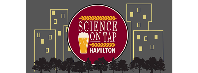 Science on Tap Hamilton