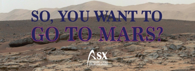 So You Want to Go to Mars