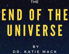 The End of the Universe by Dr. Katie Mack